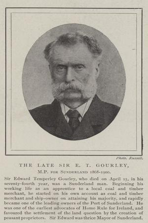 The Late Sir E T Gourley, MP for Sunderland 1868-1900