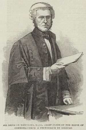 Sir Denis Le Marchant, Baronet, Chief Clerk of the House of Commons