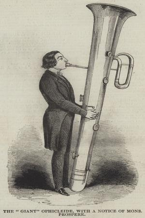 The Giant Ophicleide, with a Notice of Monsignor Prospere