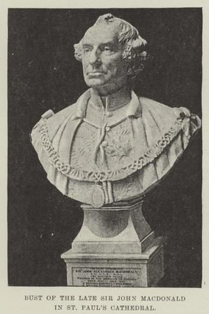 Bust of the Late Sir John Macdonald in St Paul's Cathedral