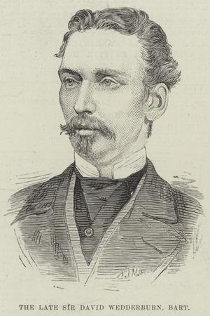 The Late Sir David Wedderburn, Baronet