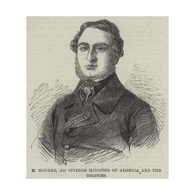 M Rouher, Ad Interim Minister of Algeria and the Colonies