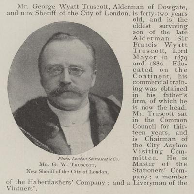 Mr G W Truscott, New Sheriff of the City of London