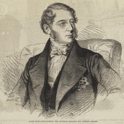 Count Buol-Schauenstein, the Austrian Minister for Foreign Affairs