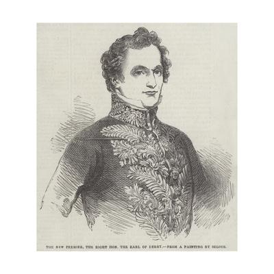 The New Premier, the Right Honourable the Earl of Derby