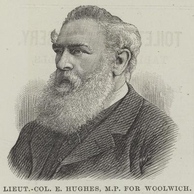 Lieutenant-Colonel E Hughes, Mp for Woolwich
