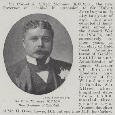 Sir C a Moloney, New Governor of Trinidad