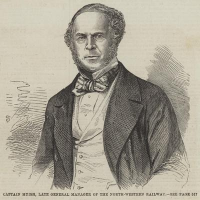 Captain Huish, Late General Manager of the North-Western Railway