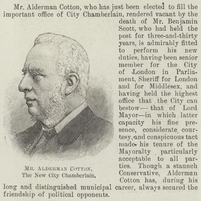 Mr Alderman Cotton, the New City Chamberlain