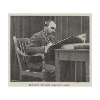 The Late Professor Robertson Smith