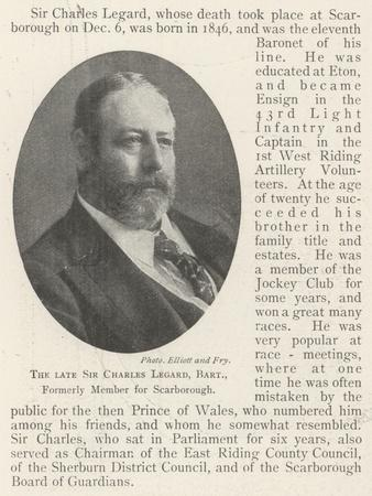 The Late Sir Charles Legard, Baronet, Formerly Member for Scarborough