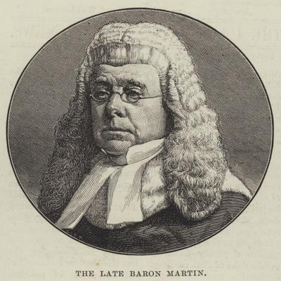 The Late Baron Martin