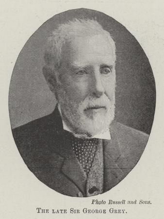 The Late Sir George Grey