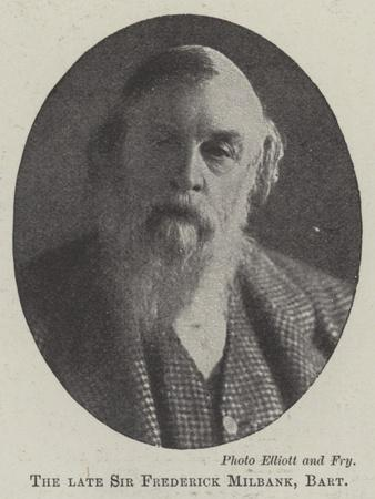 The Late Sir Frederick Milbank, Baronet