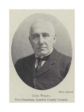 Lord Welby, Vice-Chairman, London County Council
