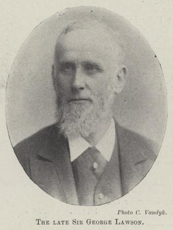 The Late Sir George Lawson