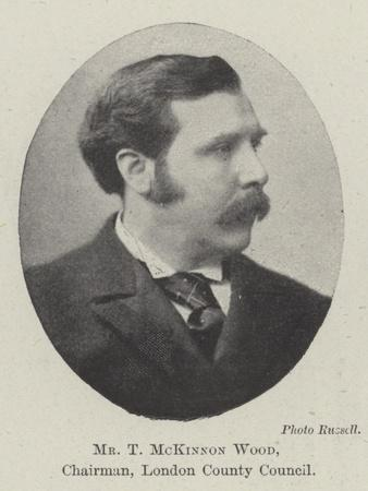 Mr T Mckinnon Wood, Chairman, London County Council