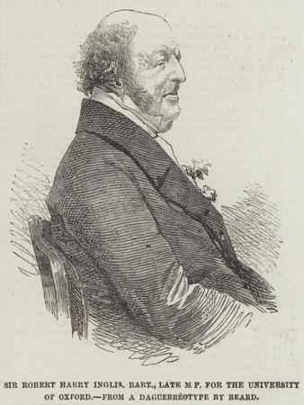 Sir Robert Harry Inglis, Baronet, Late Mp for the University of Oxford