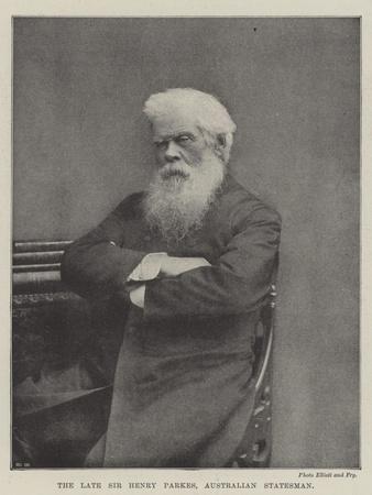 The Late Sir Henry Parkes, Australian Statesman