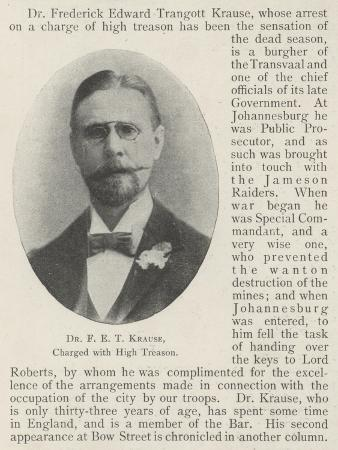 Dr F E T Krause, Charged with High Treason