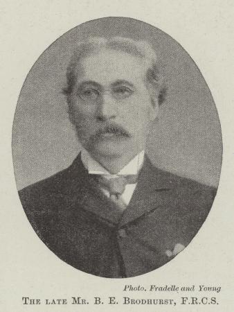 The Late Mr B E Brodhurst