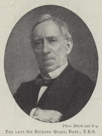 The Late Sir Richard Quain, Baronet