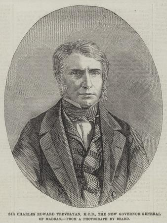 Sir Charles Edward Trevelyan, Kcb, the New Governor-General of Madras