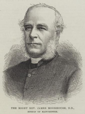 The Right Reverend James Moorhouse, Dd, Bishop of Manchester