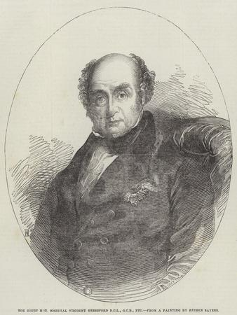 The Right Honourable Marshal Viscount Beresford, Dcl, Gcb, Etc