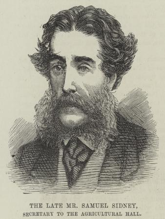 The Late Mr Samuel Sidney, Secretary to the Agricultural Hall