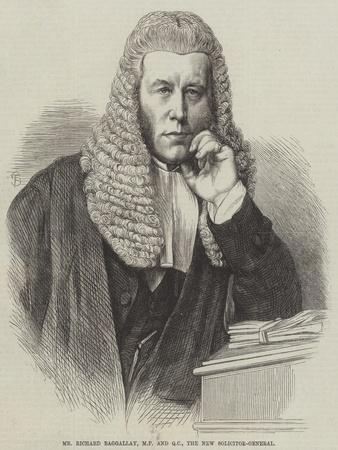 Mr Richard Baggallay, Mp and Qc, the New Solicitor-General