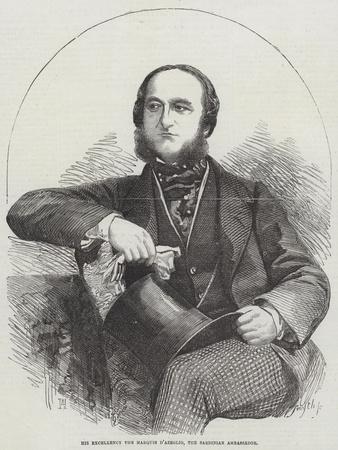 His Excellency the Marquis D'Azeglio, the Sardinian Ambassador