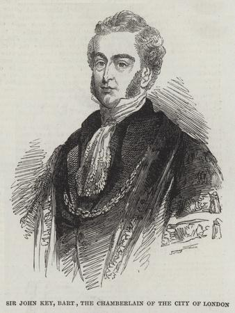 Sir John Key, Baronet, the Chamberlain of the City of London
