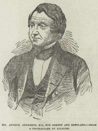 Mr Arthur Anderson, Mp for Orkney and Shetland