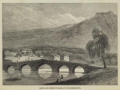 Castle and Bridge of Blagai, in the Herzegovina