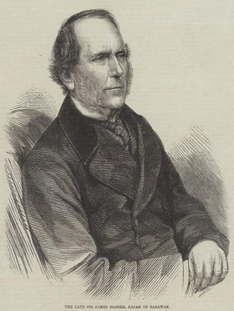 The Late Sir James Brooke, Rajah of Sarawak