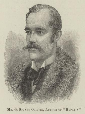 Mr G Stuart Ogilvie, Author of Hypatia