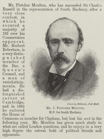 Mr J Fletcher Moulton, Mp for South Hackney