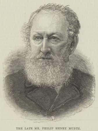 The Late Mr Philip Henry Muntz