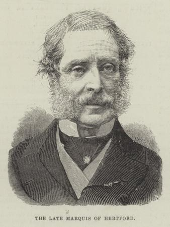 The Late Marquis of Hertford