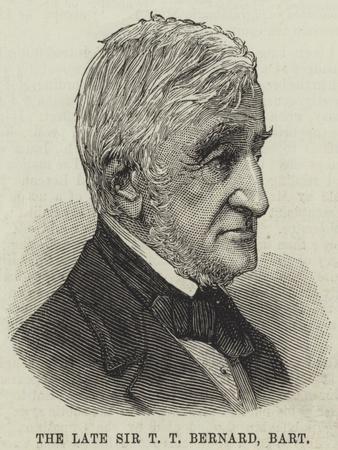 The Late Sir T T Bernard, Baronet