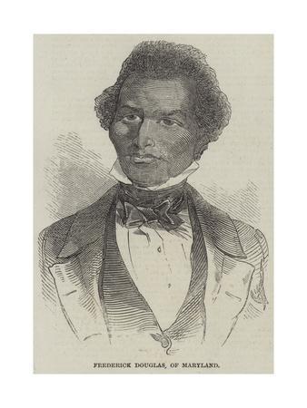 Frederick Douglass, of Maryland