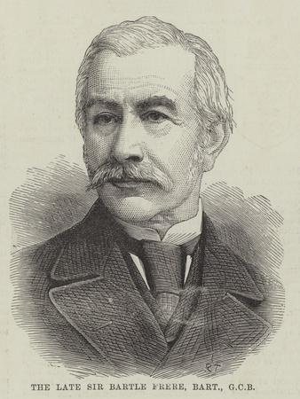 The Late Sir Bartle Frere, Baronet