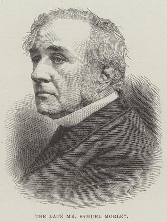 The Late Mr Samuel Morley