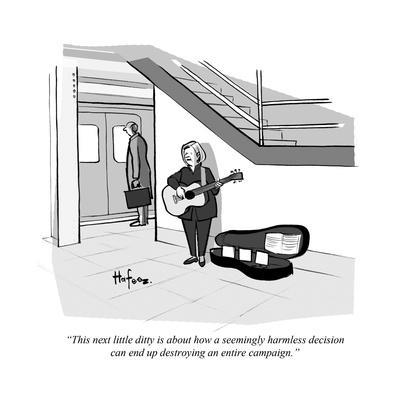 """This next little ditty is about how a seemingly harmless decision can end…"" - Cartoon"