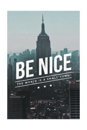 Be Nice, the World is a Small Town