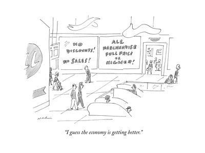 """I guess the economy is getting better."" - New Yorker Cartoon"