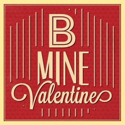 B Mine Valentine