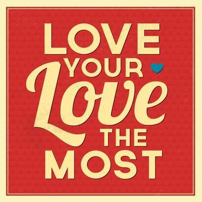 Love Your Love the Most
