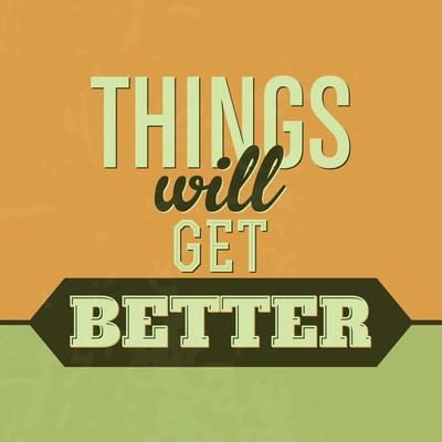 Thing Will Get Better 1
